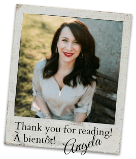 Thank you for reading! À bientôt! Angela