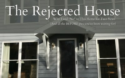 The Rejected House, The Before Pics