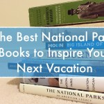 The Best National Park Books To Inspire Your Next Vacation