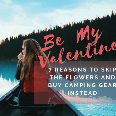 Buy Camping Gear Not Flowers