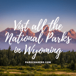 Visit all the National Park Service Sites in Wyoming