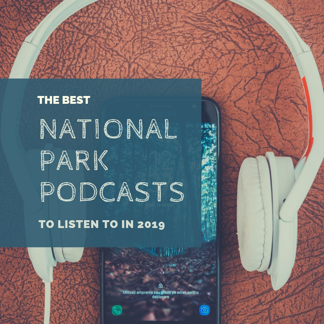 the best national park podcasts