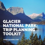 Glacier National Park Trip Planning Toolkit