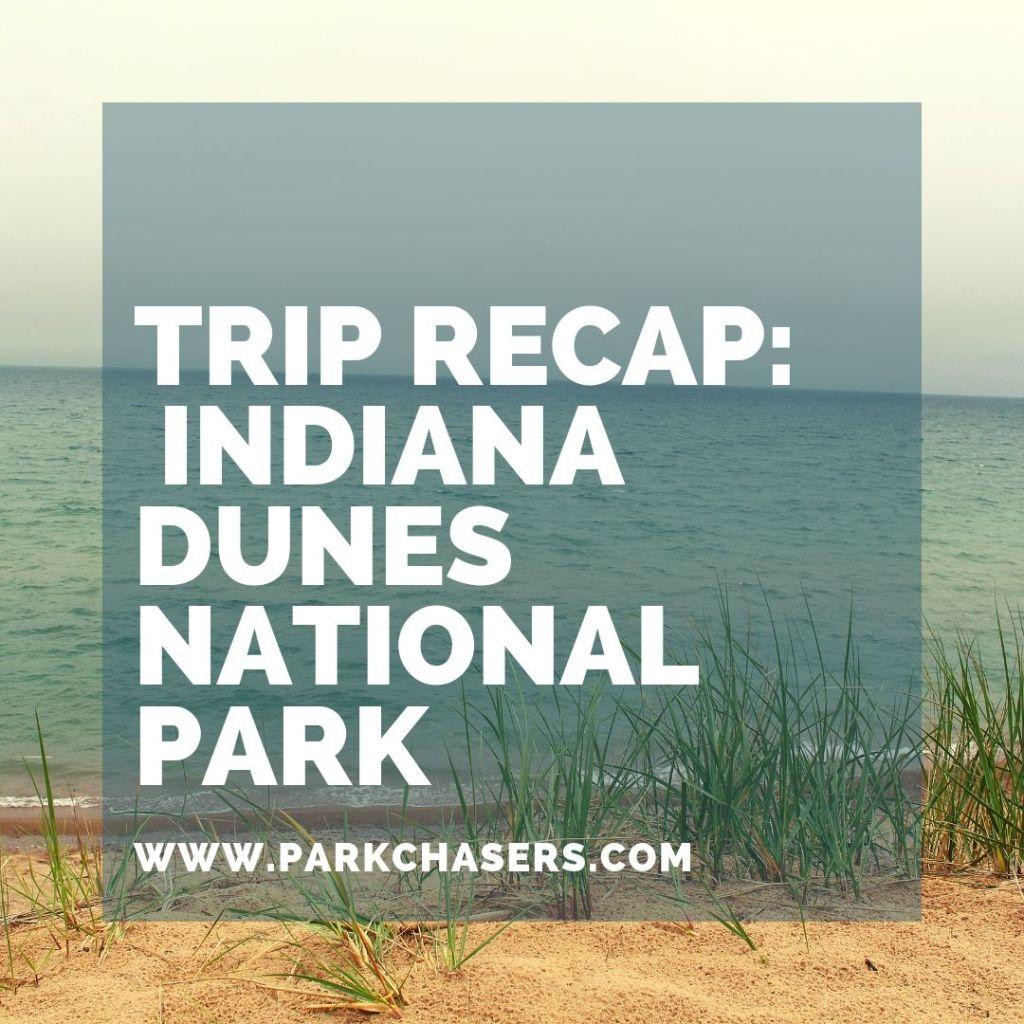 Trip Recap to Indiana Dunes National Park