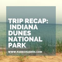 Trip Recap - Indiana Dunes National Park