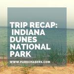 Trip Recap – Indiana Dunes National Park
