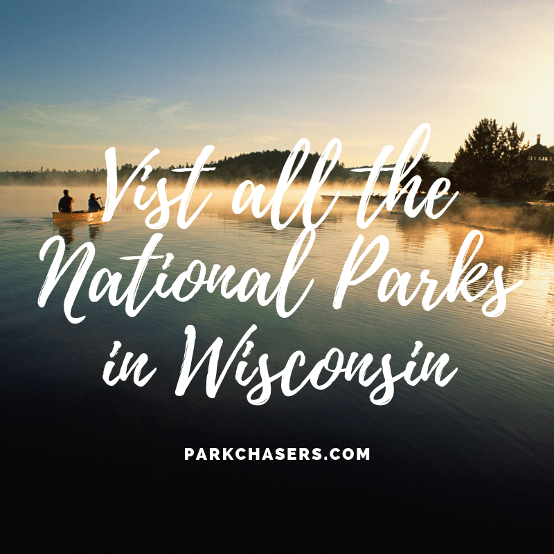 Visit all the National Parks in Wisconsin