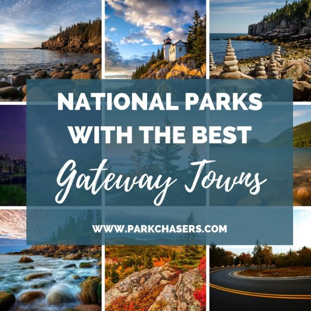 National Parks with the best Gateway Towns