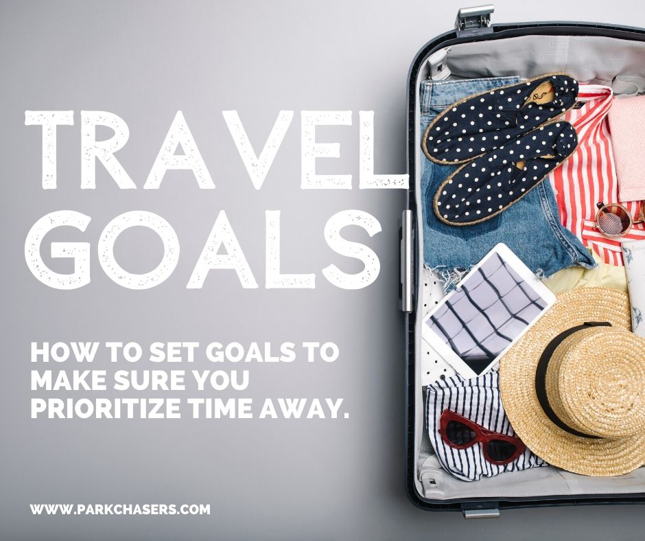 Travel Goals - Prioritize Time Away
