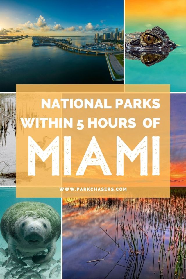 National Parks Within 5 Hours of Miami