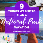 9 Things we Use to Plan a National Park Vacation