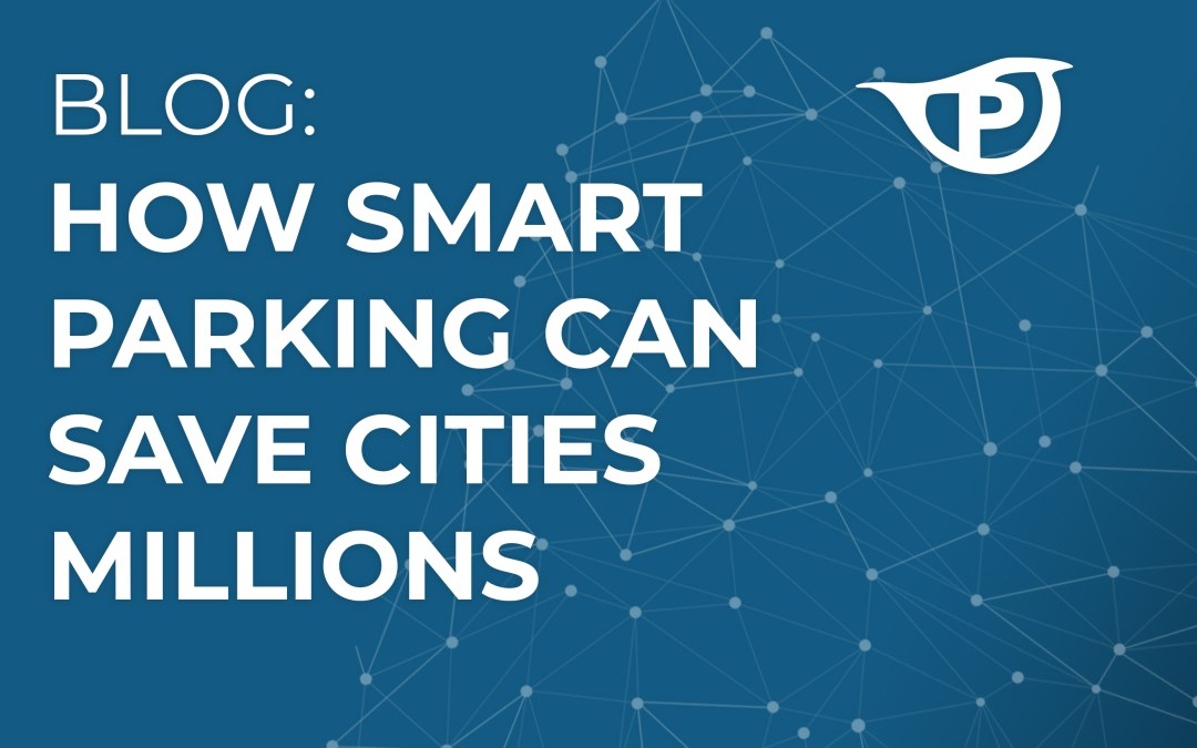 How Smart Parking Can Save Cities Millions