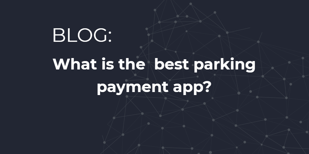 blog post what is the best parking payment app