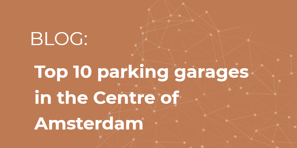 Top 10 best parking garages in the centre of Amsterdam