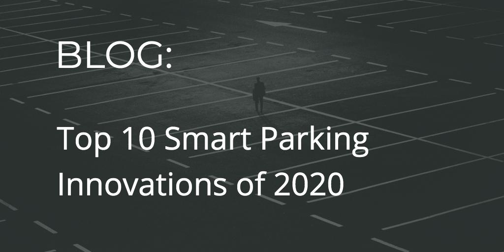 Top 10 Smart Parking innovaties om naar te kijken in 2020