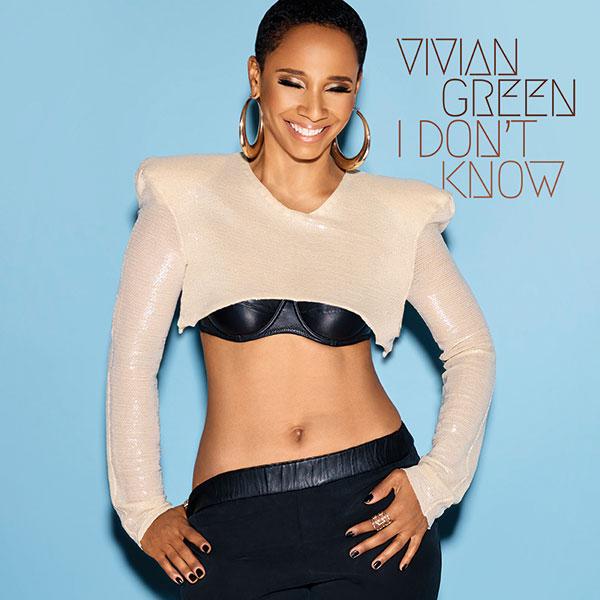 Vivian Green I Don't Know