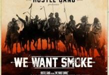 Hustle Gang We Want Smoke