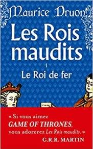 Couverture du roman Les Rois Maudits Tome 1 Le Roi de Fer de Maurice Druon