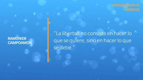 """""""La libertad no consiste en hacer lo que se quiere, sino en hacer lo que se debe."""" - Ramón de Campoamor #FrasesGraffiti Libertad"""