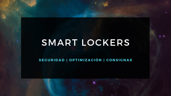 Smart Lockers | Consignas Inteligentes