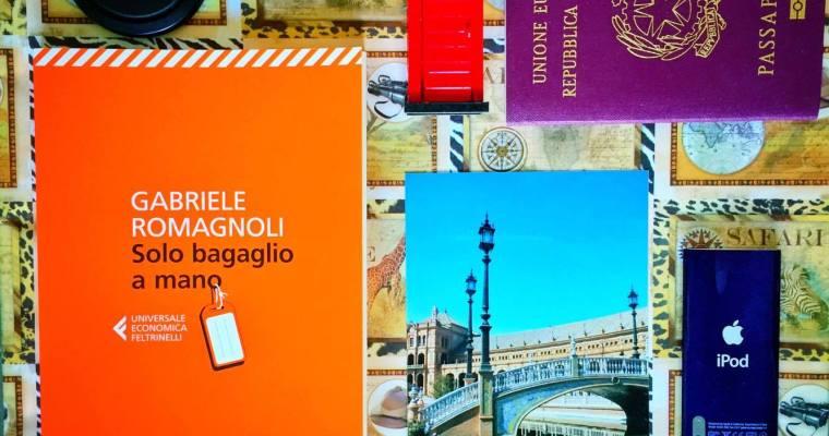 Cosa portare in valigia? Solo bagaglio a mano, Gabriele Romagnoli | Di tutto un po' #4