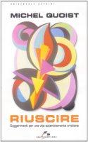 """Amore per un libro: """"Riuscire, di Michel Quoist"""" (testimonianza di Francesca Peronace)"""