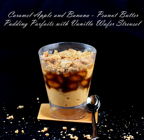 Peanut Butter Pudding Cups (or Parfairs) with Caramel Apples and Bananas and Vanilla Wafer Streusel