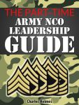 the part-time army nco leadership guide