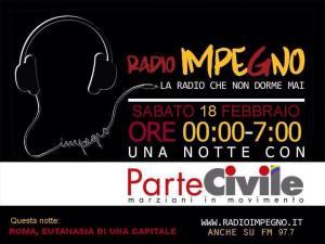 Locandina ParteCivile a RadioImpegno 18 febbraio 2017. Roma, Eutanasia di una Capitale