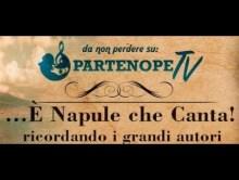 7° puntata…È Napule che canta! (Ricordando GIUSEPPE RUSSO E VINCENZO ACAMPORA )