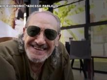 "ANTONIO BUONOMO: ""ADESSO PARLO IO"""