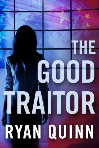 The Good Traitor by Ryan Quinn