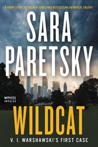 WILDCAT: V. I.Warshawski's First Case by Sara Paretsky