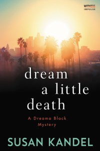 Dream A Little Death by Susan Kandel