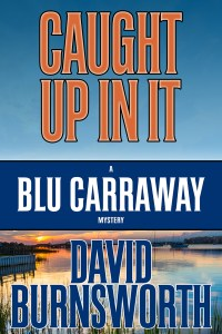 Caught Up In It by David Burnsworth