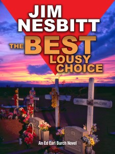 The Best Lousy Choice: An Ed Earl Burch Novel