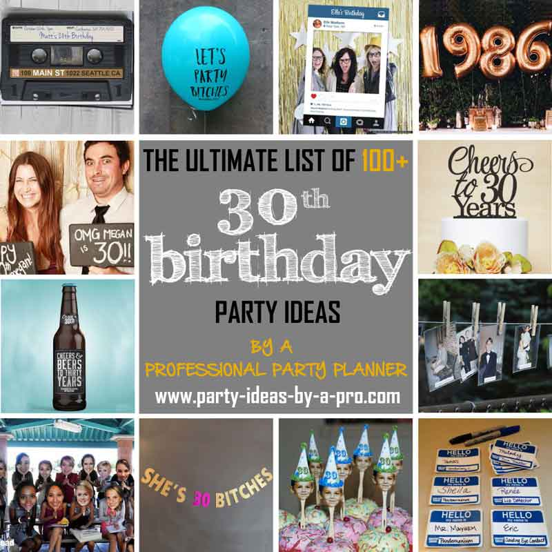 100 30th Birthday Party Ideas By A Professional Party Planner