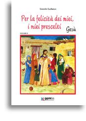Per la felicità dei miei, i miei prescelti Gesù – Volume 2