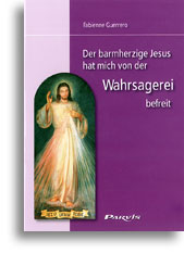 Der barmherzige Jesus hat mich von der Wahrsagerei befreit