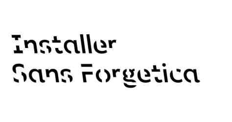 comment installer sans forgetica police gratuite ne pas oublier memoire