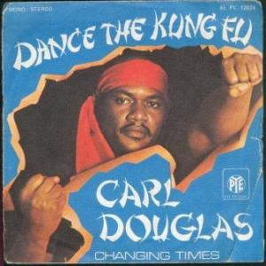 Kung Fu Fighting Carl Douglas