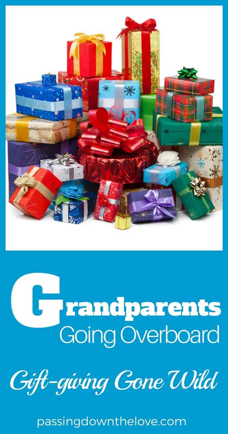 Grandparents going overboard with gift-giving can cause real problems.  Here are some real solutions.