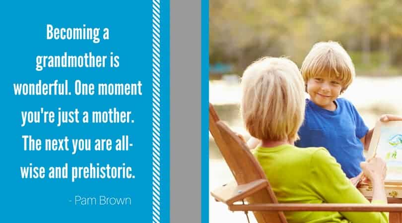 Grandmother quote prehistoric Pam Brown