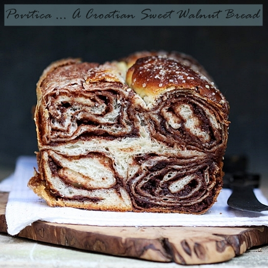 Povitica ... A Croatian Sweet Walnut Bread