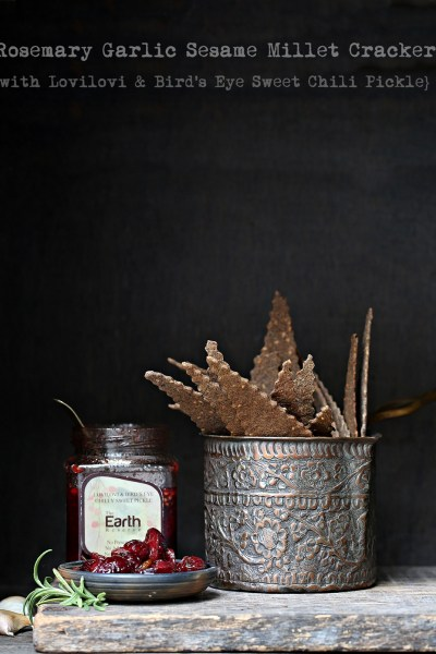 Baking | Rosemary Garlic Sesame Millet Crackers with Lovilovi and Bird's Eye Sweet Chili Pickle … earthy beautiful pairing #makehalfyourgrainswhole