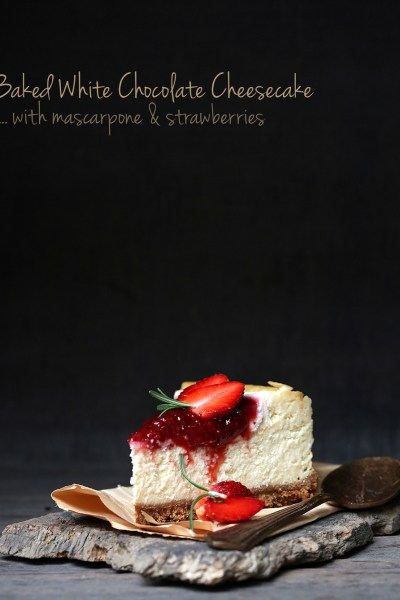 Baked White Chocolate Cheesecake with Mascarpone & Strawberries … BEST CHEESECAKE EVER