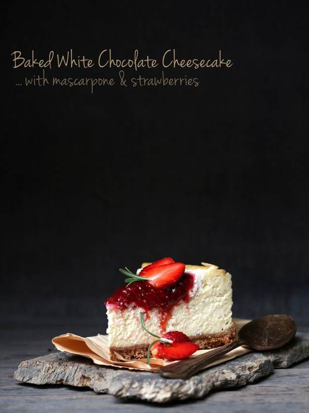 Baked-White-Chocolate-Cheesecake-with-Mascarpone-Strawberries-12-1000 Baked White Chocolate Cheesecake with Mascarpone & Strawberries ... BEST CHEESECAKE EVER