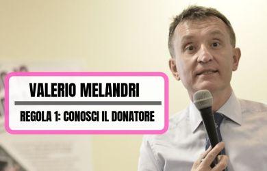 Valerio Melandri intervistato da Passione Non Profit. Prima regola - conosci il donatore