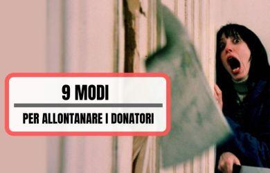 9 modi per allontanare i propri donatori