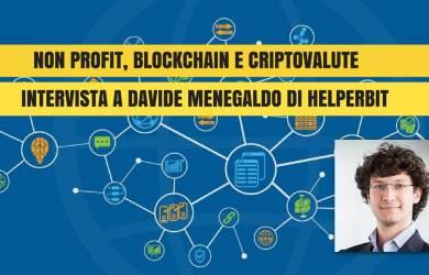Non profit, blockchain e criptovalute: cosa cambia? Intervista a Davide Menegaldo di Helperbit